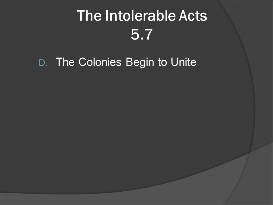 The Intolerable Acts 5.7 The Colonies Begin to Unite