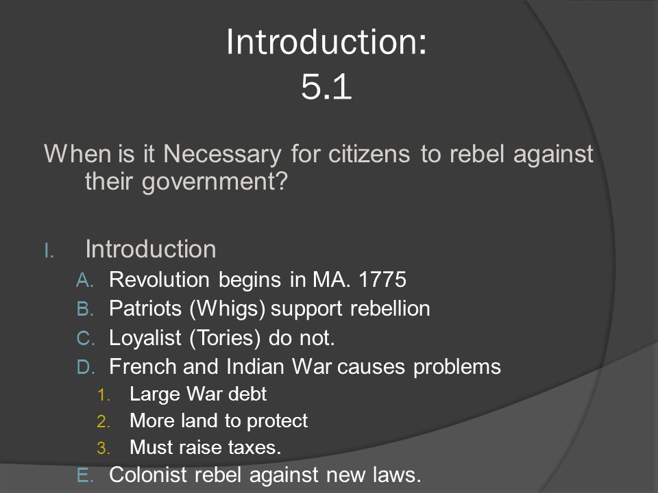 Introduction: 5.1 When is it Necessary for citizens to rebel against their government Introduction.