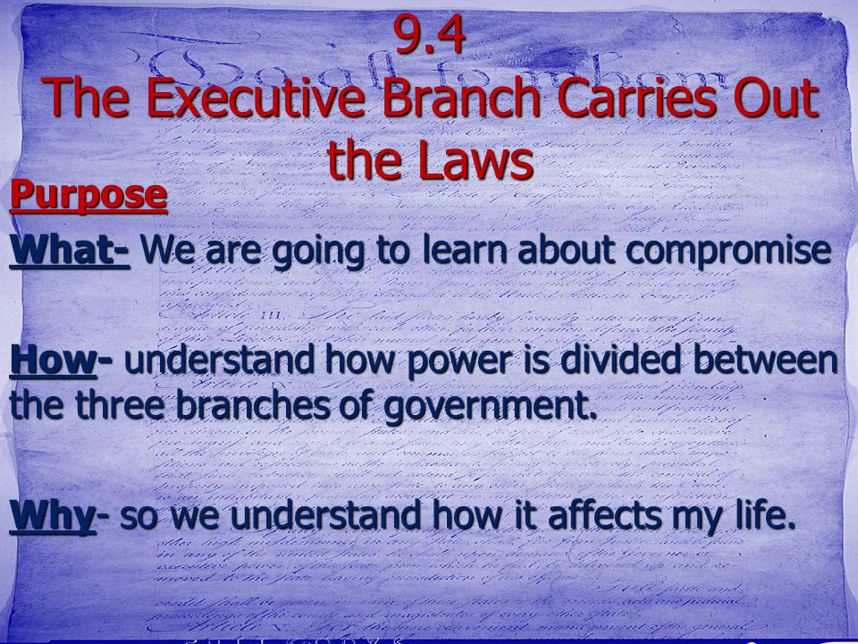 9.4 The Executive Branch Carries Out the Laws