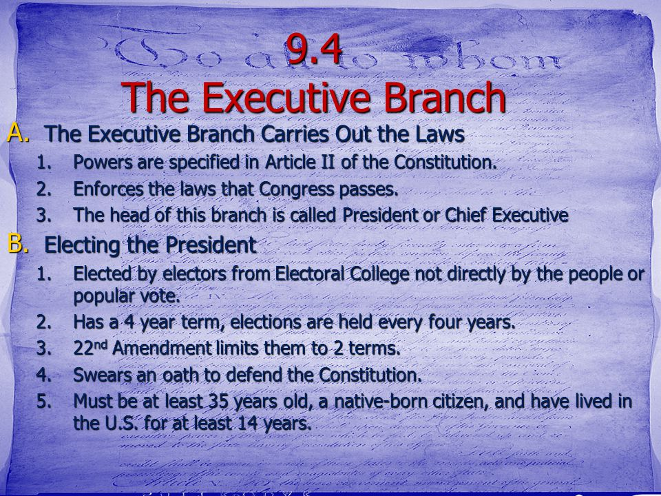 9.4 The Executive Branch The Executive Branch Carries Out the Laws