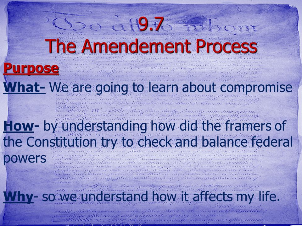 9.7 The Amendement Process