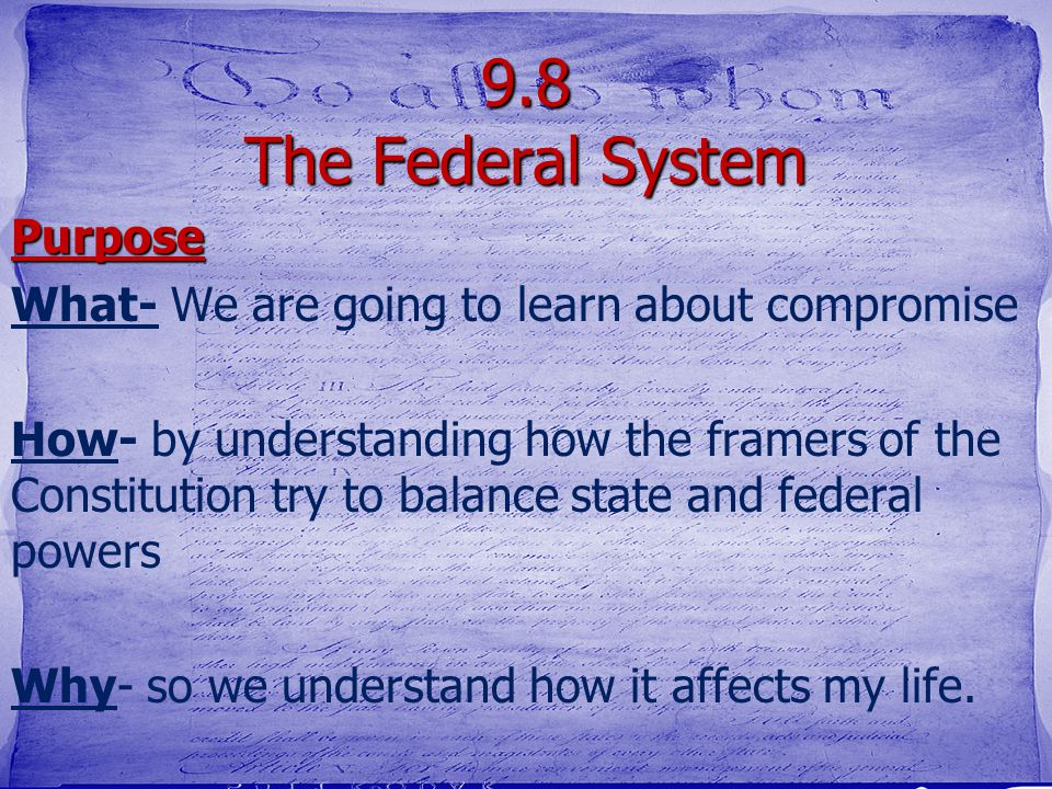 9.8 The Federal System Purpose