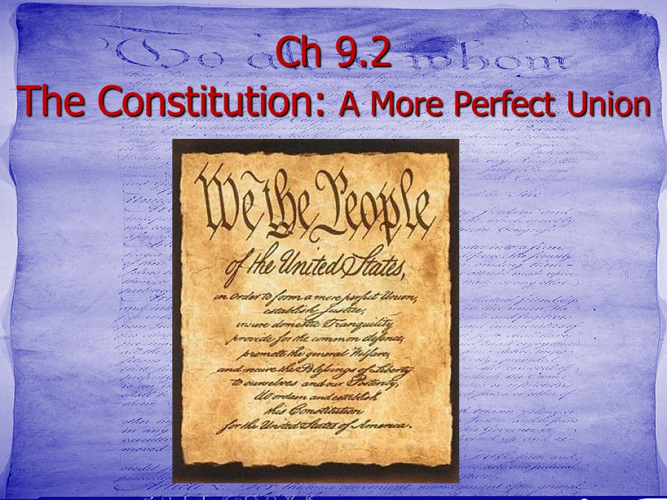 Ch 9.2 The Constitution: A More Perfect Union