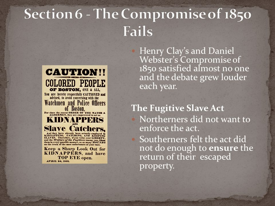 Section 6 - The Compromise of 1850 Fails