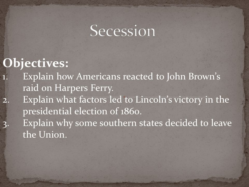 Secession Objectives: