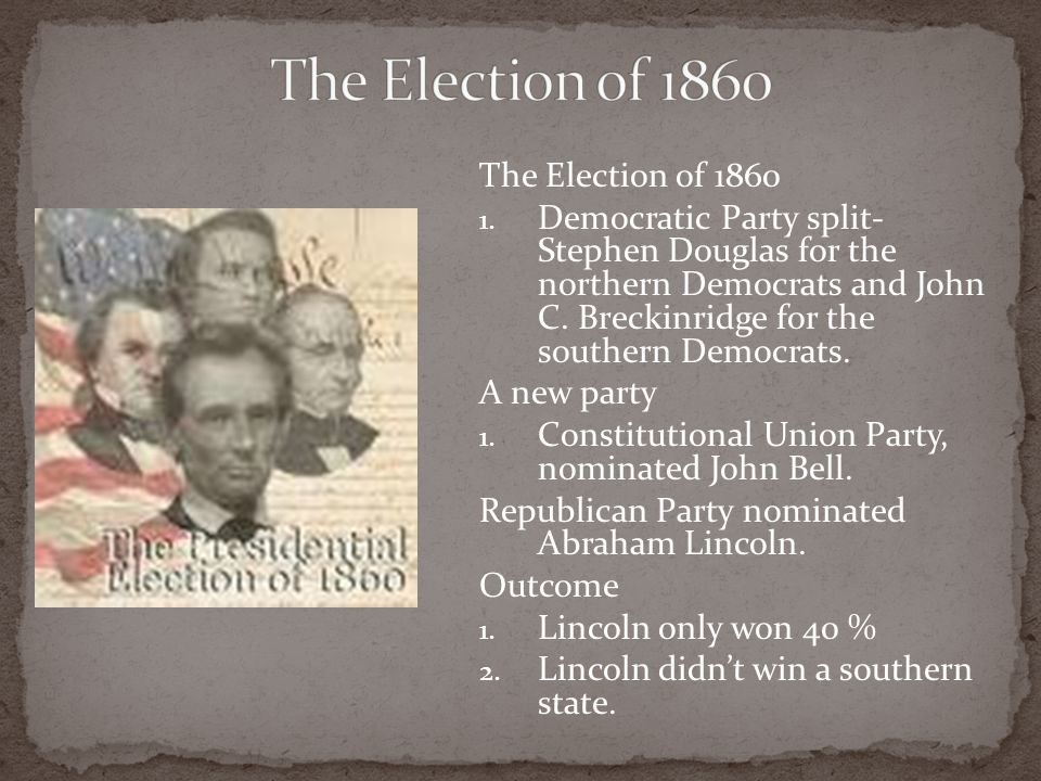 The Election of 1860 The Election of 1860