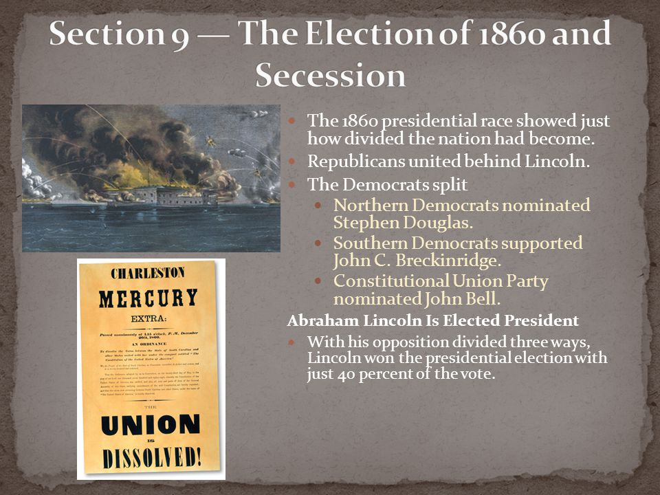 Section 9 — The Election of 1860 and Secession