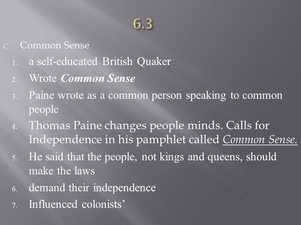 6.3 a self-educated British Quaker Wrote Common Sense