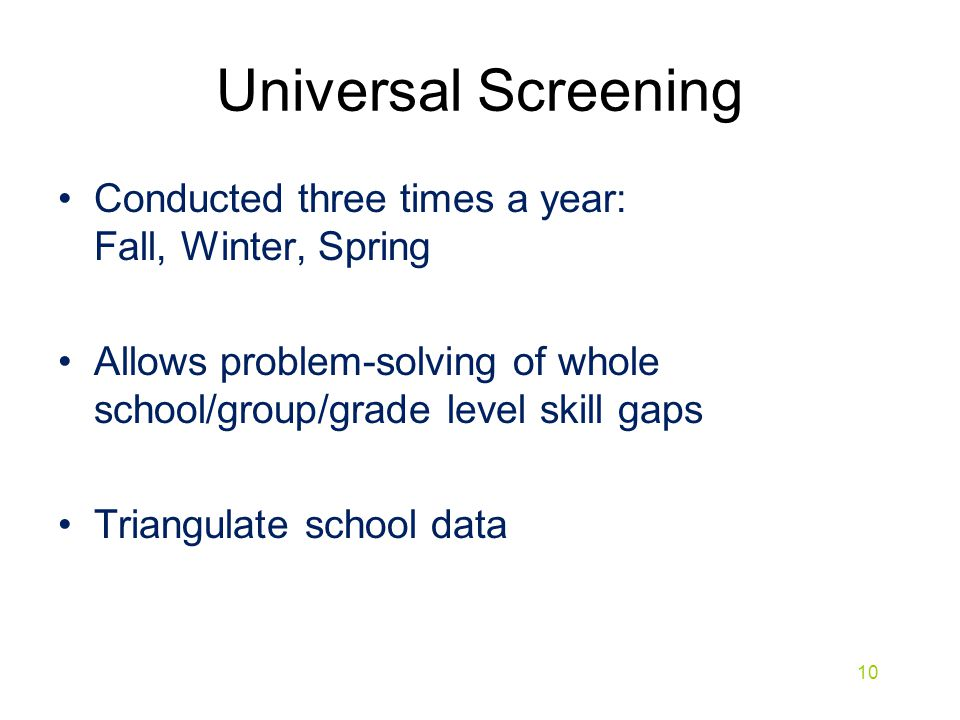 Universal Screening Conducted three times a year: Fall, Winter, Spring
