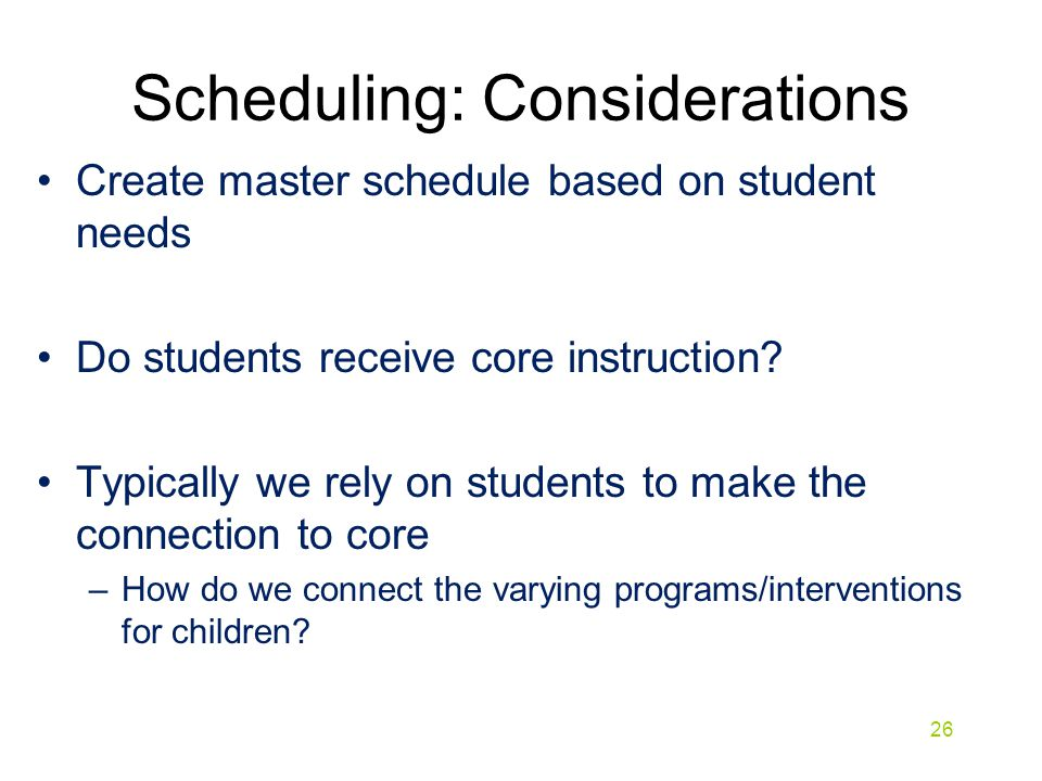 Scheduling: Considerations