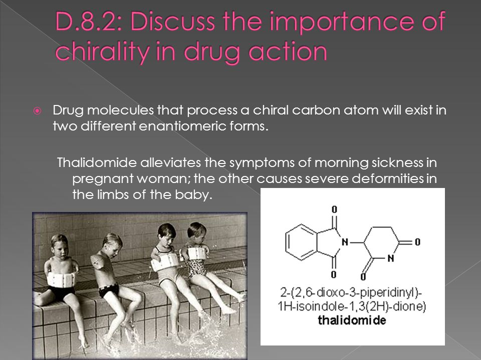 D.8.2: Discuss the importance of chirality in drug action