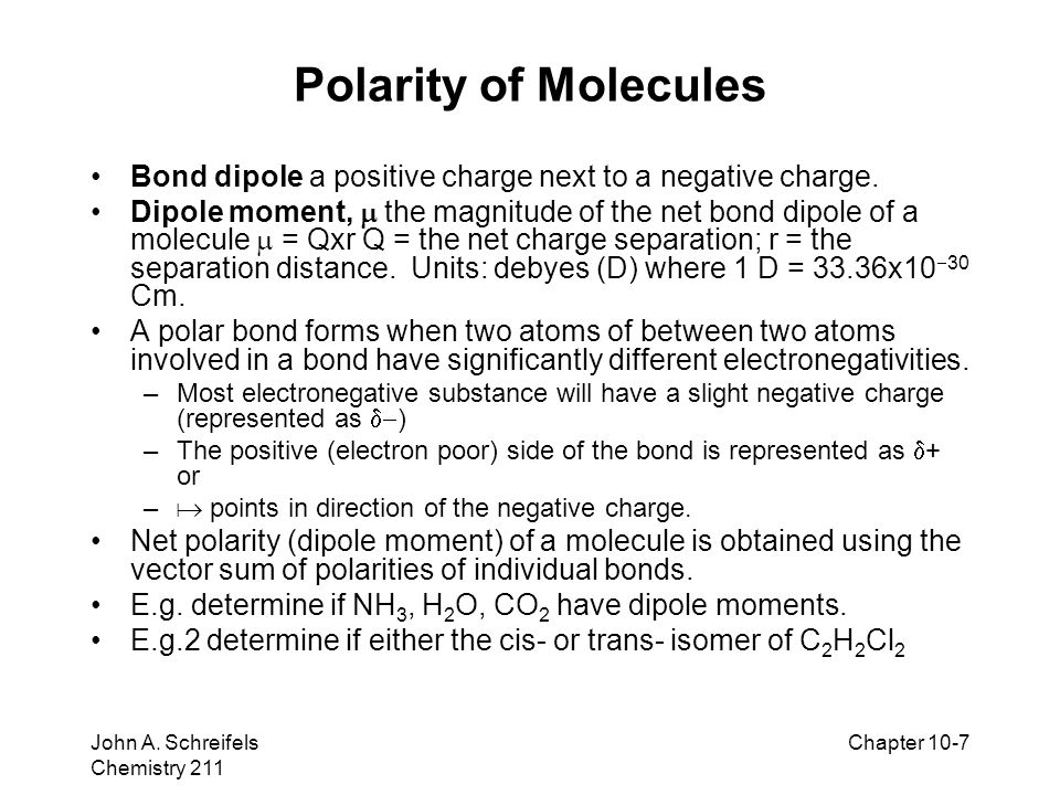 Polarity of Molecules Bond dipole a positive charge next to a negative charge.