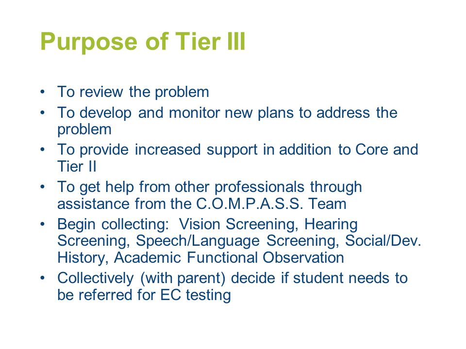 Purpose of Tier III To review the problem