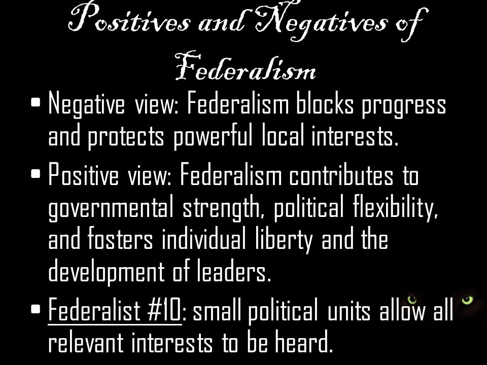Positives and Negatives of Federalism