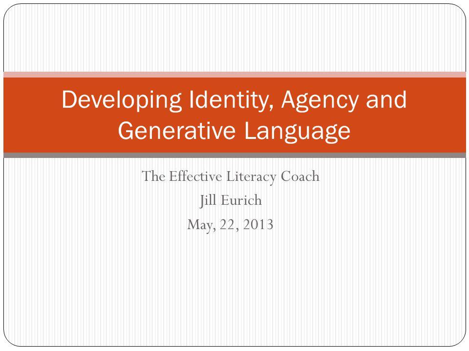 Developing Identity, Agency and Generative Language