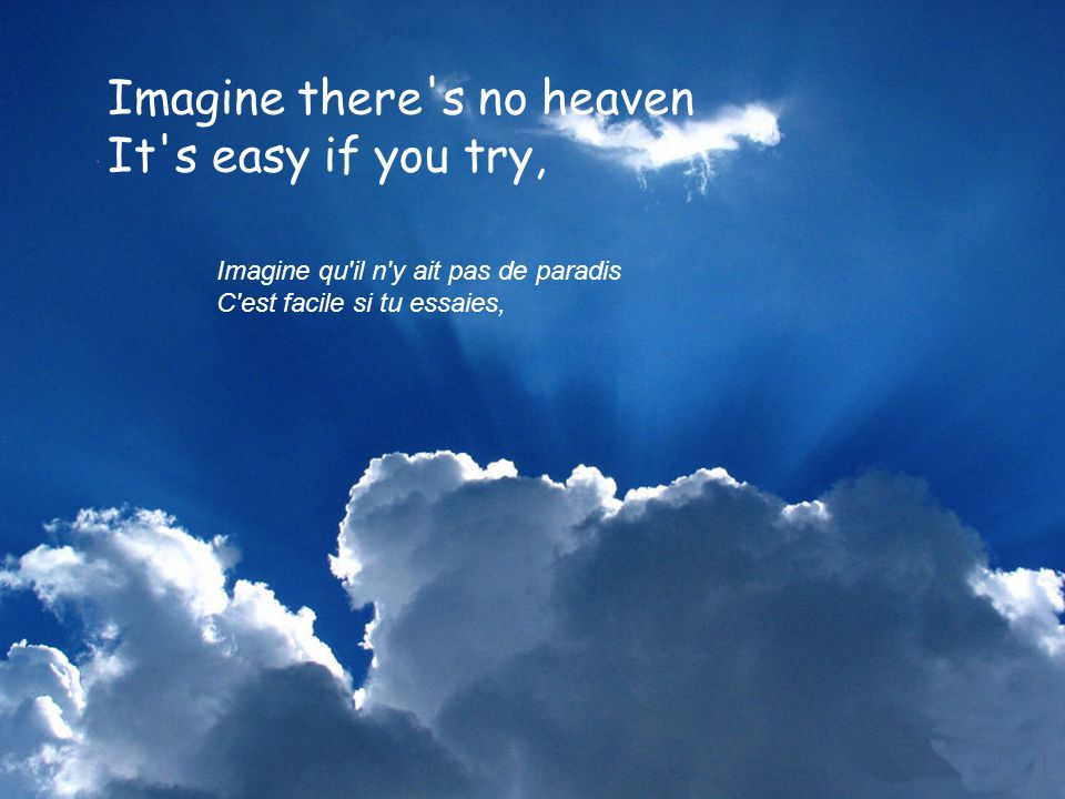 Imagine there s no heaven It s easy if you try,