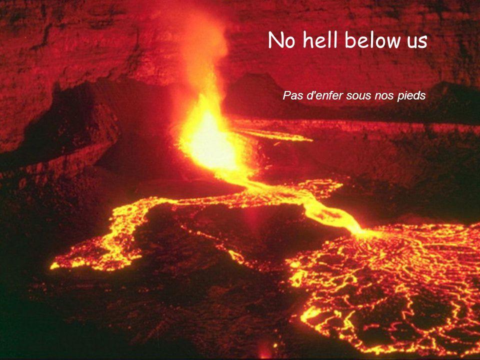 No hell below us Pas d enfer sous nos pieds