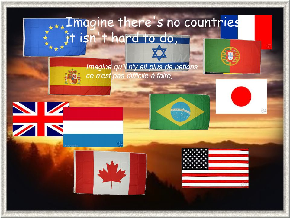 Imagine there s no countries it isn t hard to do,