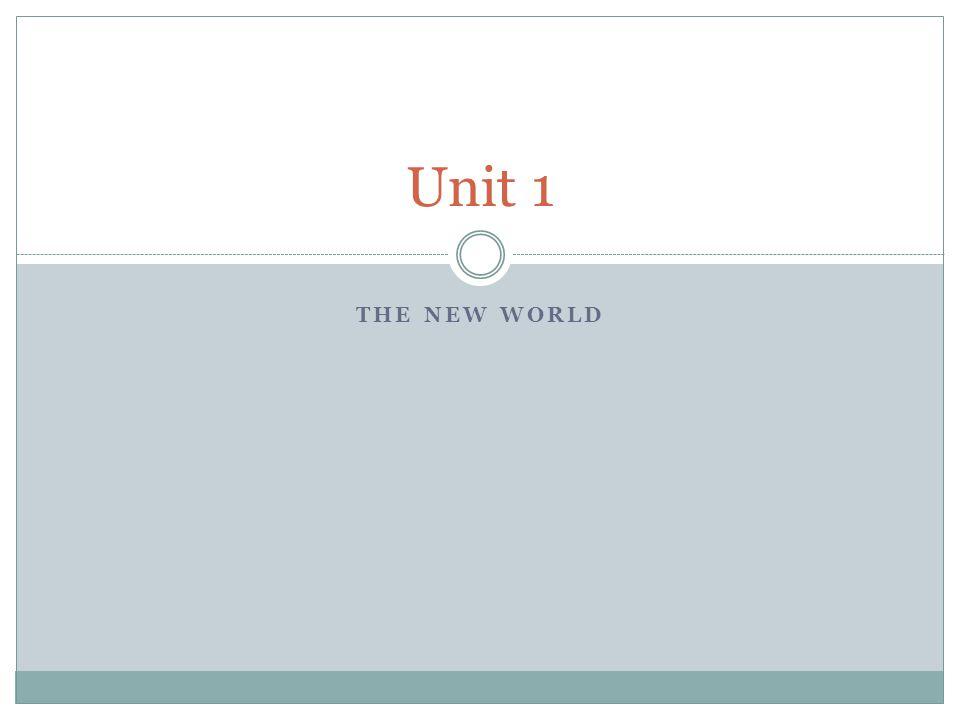 Unit 1 The New World