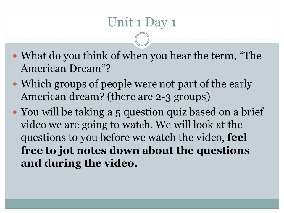 Unit 1 Day 1 What do you think of when you hear the term, The American Dream