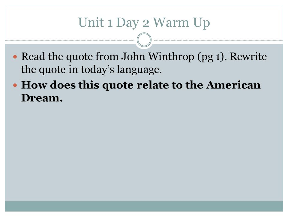 Unit 1 Day 2 Warm Up Read the quote from John Winthrop (pg 1). Rewrite the quote in today's language.