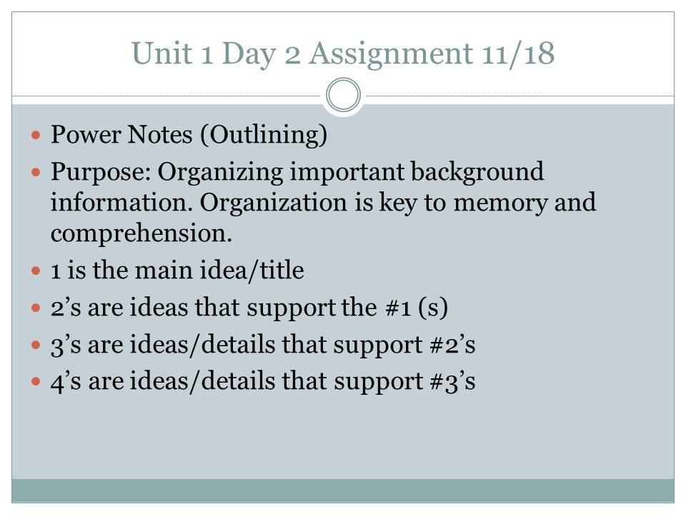 Unit 1 Day 2 Assignment 11/18 Power Notes (Outlining)