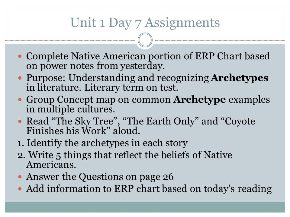 Unit 1 Day 7 Assignments Complete Native American portion of ERP Chart based on power notes from yesterday.