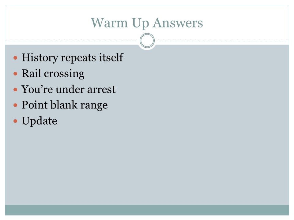 Warm Up Answers History repeats itself Rail crossing