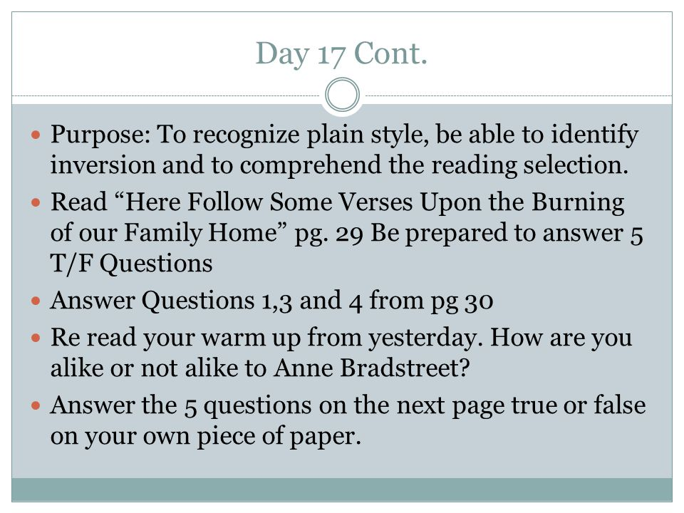 Day 17 Cont. Purpose: To recognize plain style, be able to identify inversion and to comprehend the reading selection.