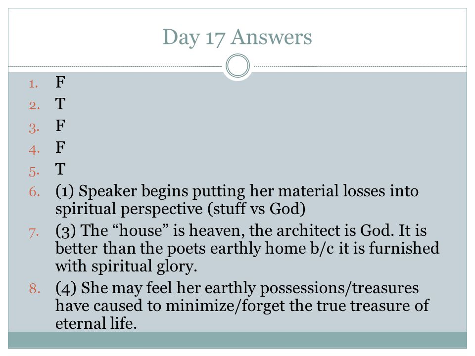 Day 17 Answers F. T. (1) Speaker begins putting her material losses into spiritual perspective (stuff vs God)