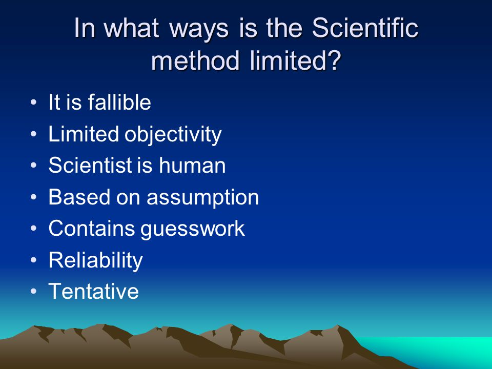 In what ways is the Scientific method limited