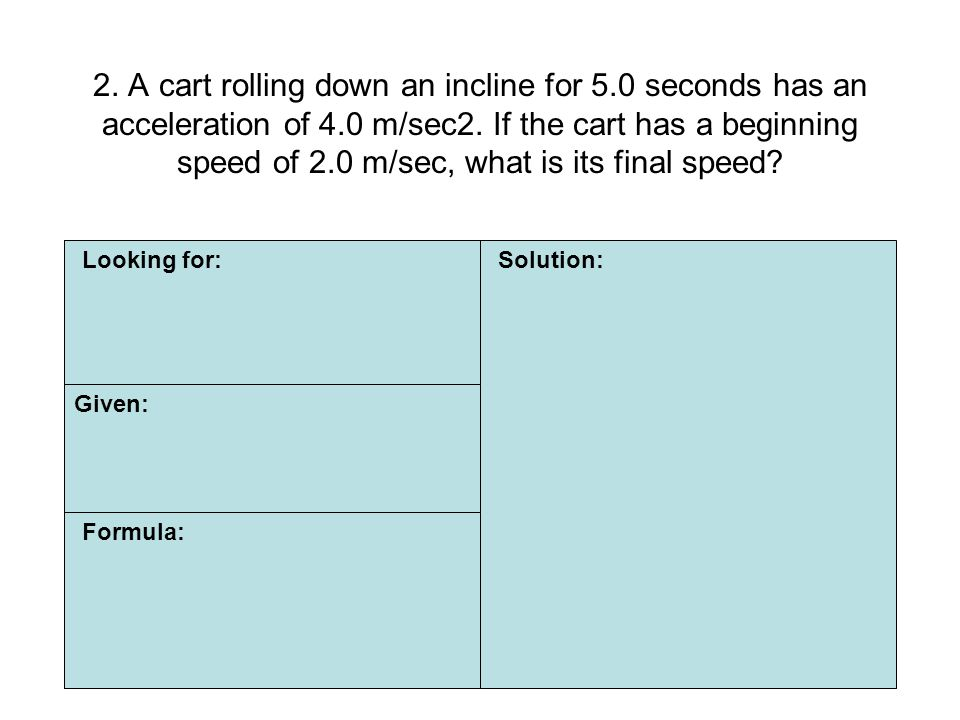 2. A cart rolling down an incline for 5