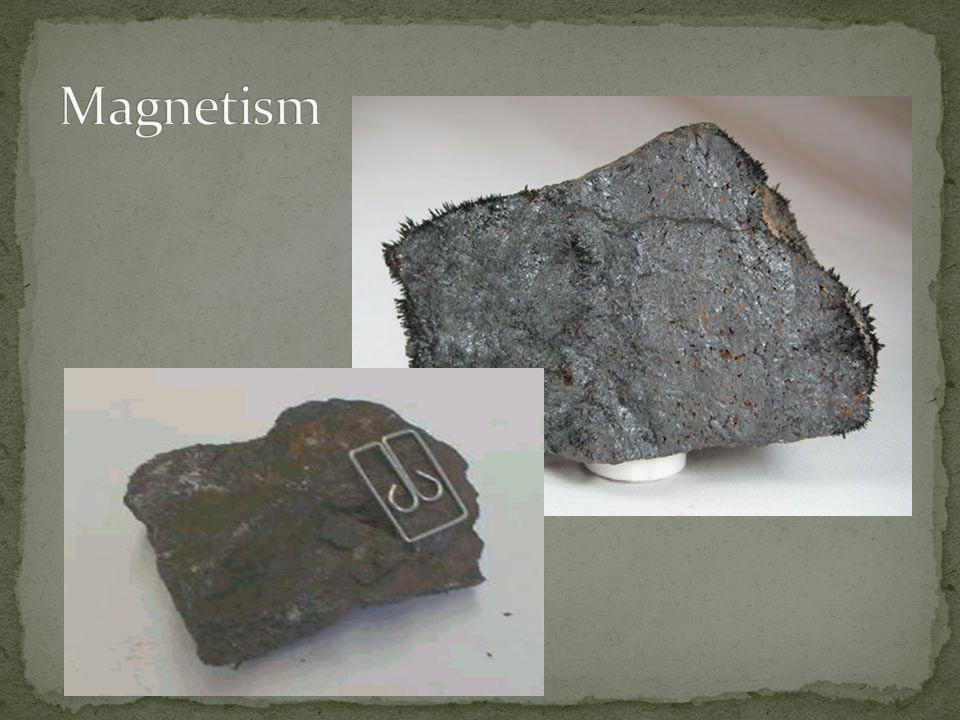 Magnetism http://academic.brooklyn.cuny.edu/geology/grocha/mineral/magnet.html