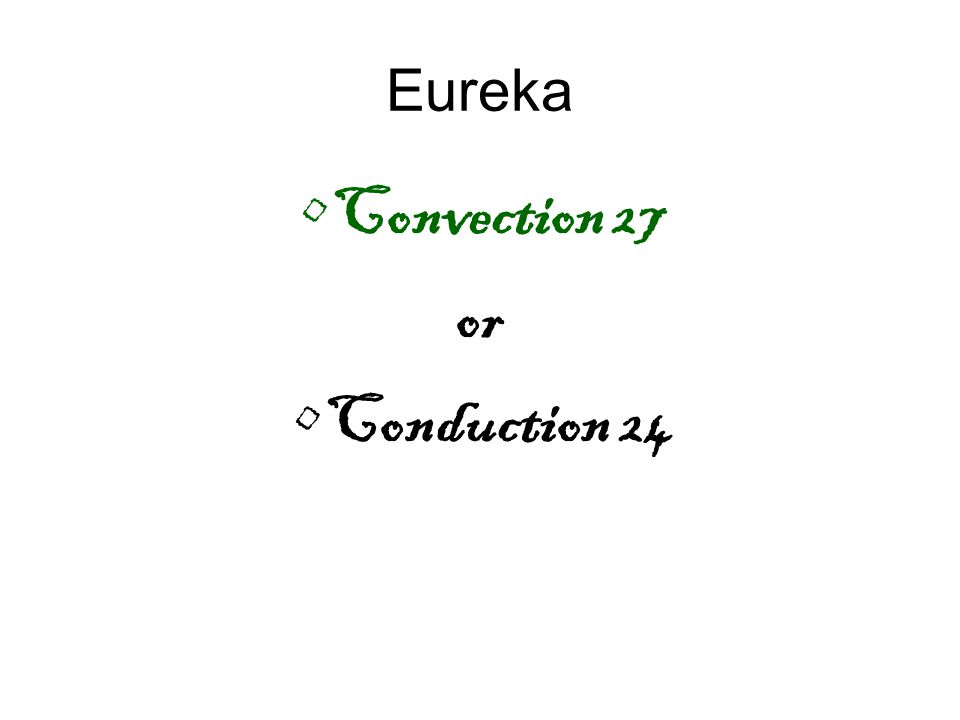 Convection 27 or Conduction 24