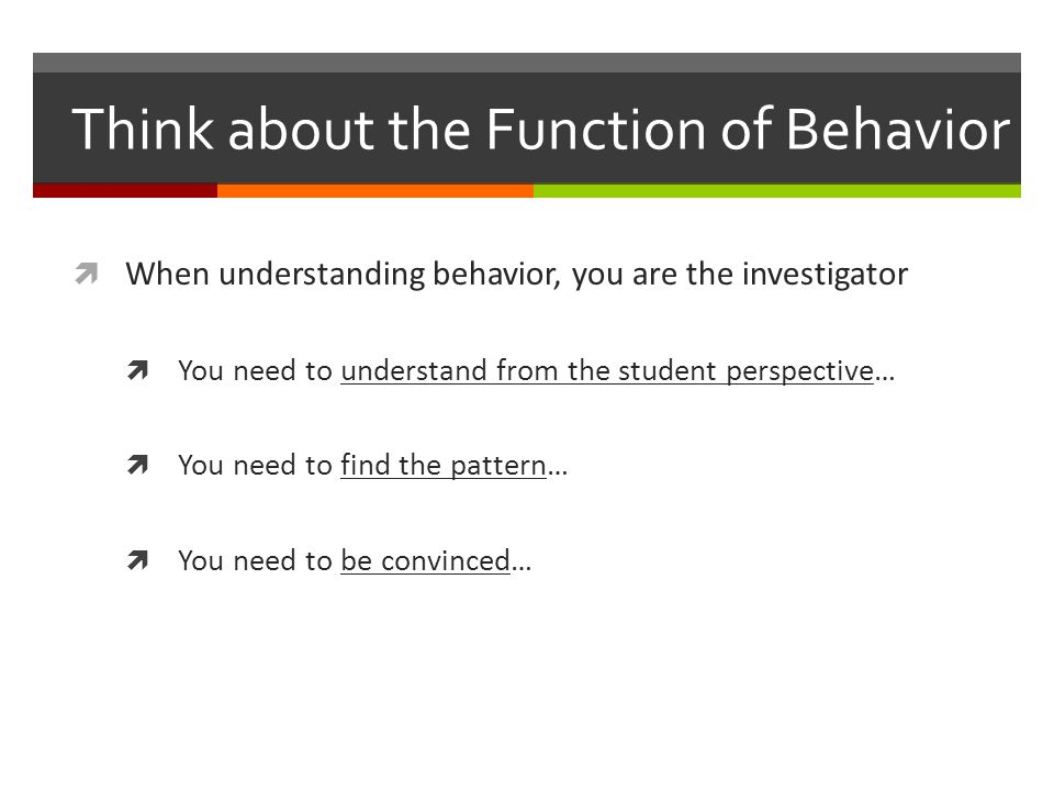 Think about the Function of Behavior