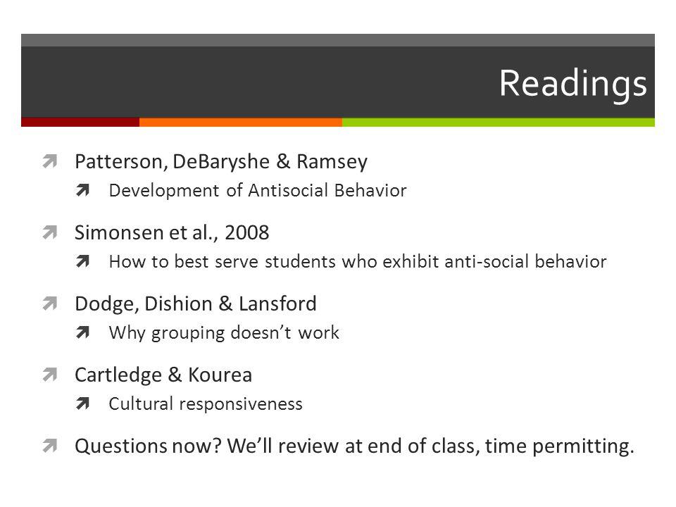 Readings Patterson, DeBaryshe & Ramsey Simonsen et al., 2008