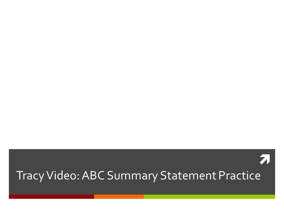 Tracy Video: ABC Summary Statement Practice