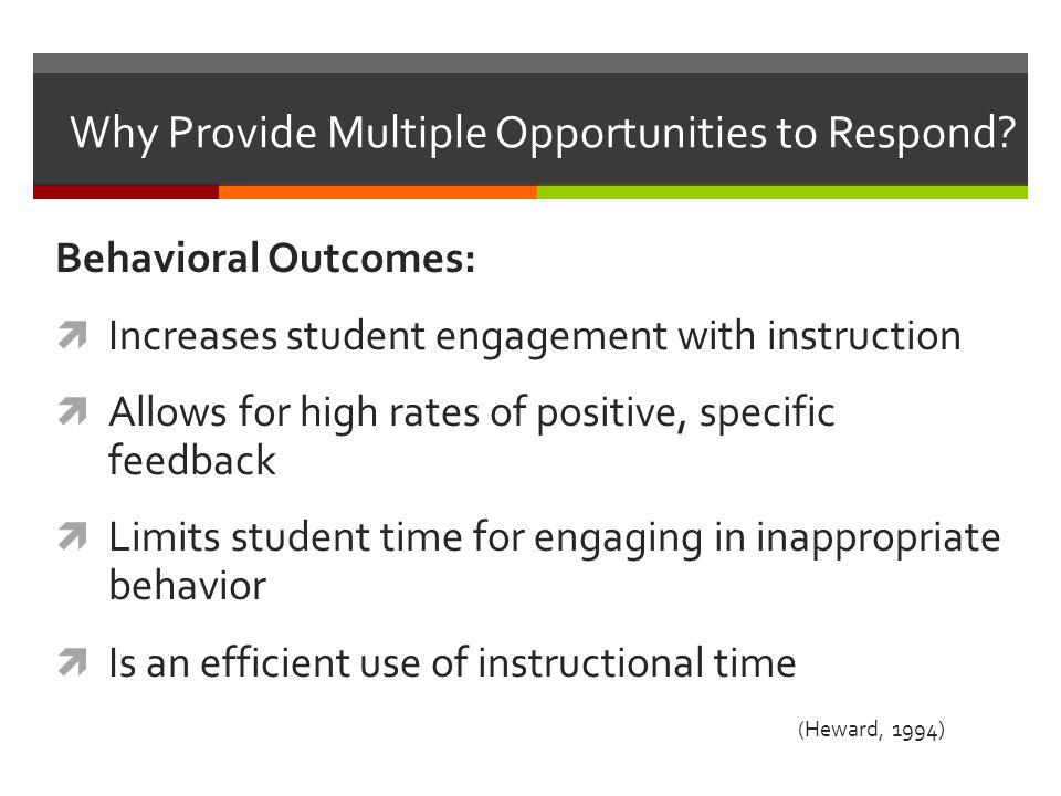 Why Provide Multiple Opportunities to Respond