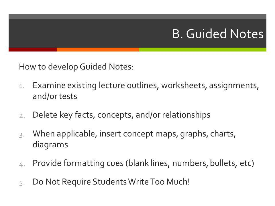 B. Guided Notes How to develop Guided Notes: