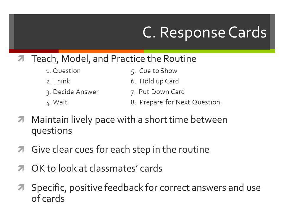 C. Response Cards Teach, Model, and Practice the Routine