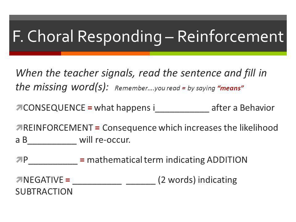 F. Choral Responding – Reinforcement
