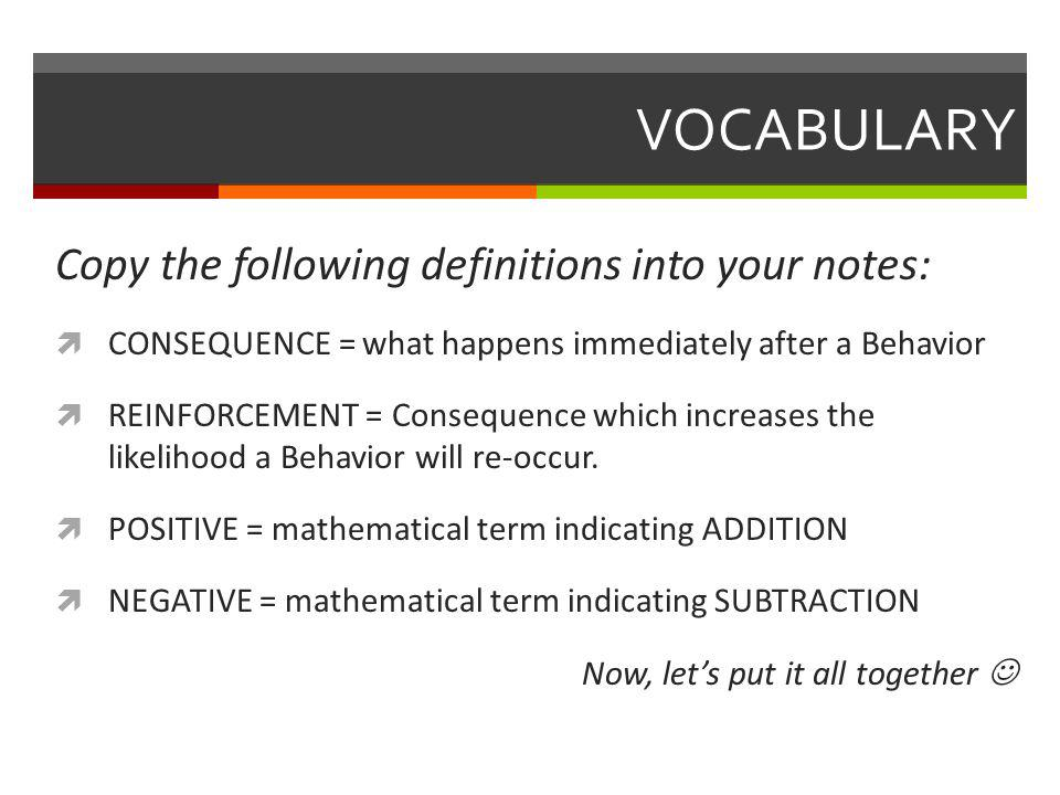 VOCABULARY Copy the following definitions into your notes: