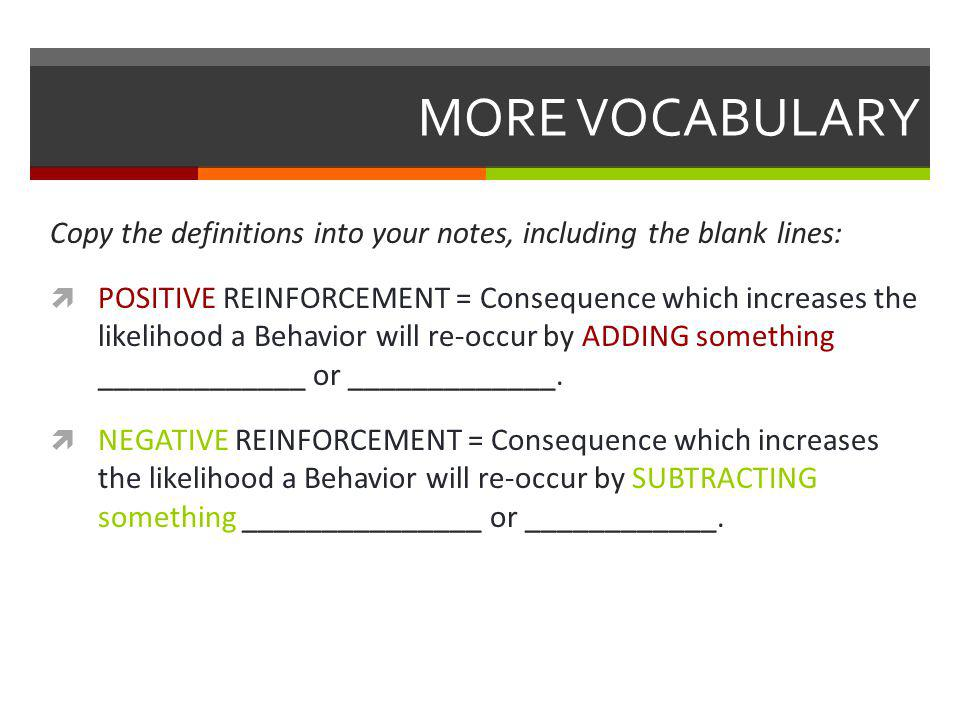 MORE VOCABULARY Copy the definitions into your notes, including the blank lines: