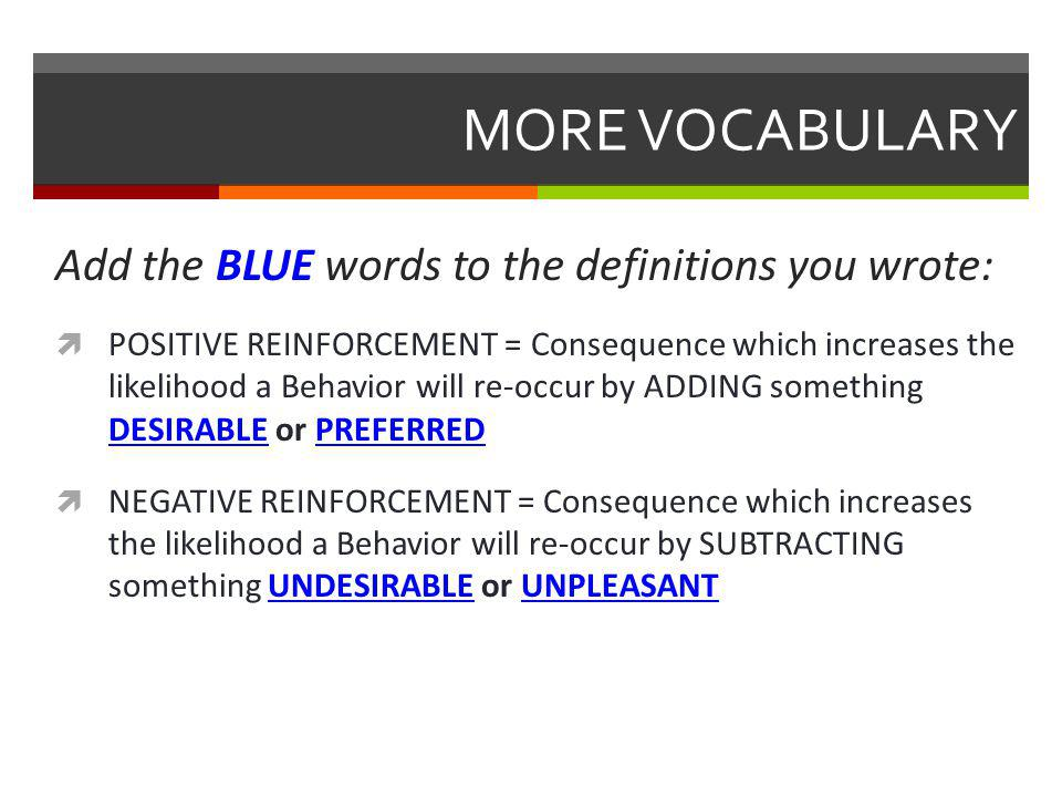 MORE VOCABULARY Add the BLUE words to the definitions you wrote: