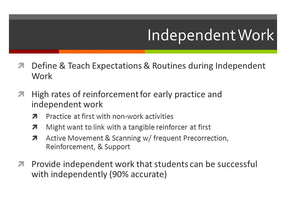 Independent Work Define & Teach Expectations & Routines during Independent Work.