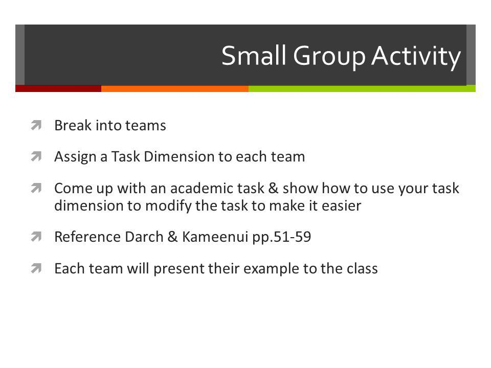 Small Group Activity Break into teams