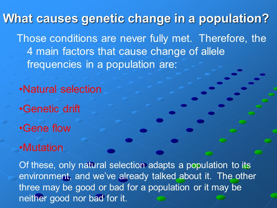 What causes genetic change in a population