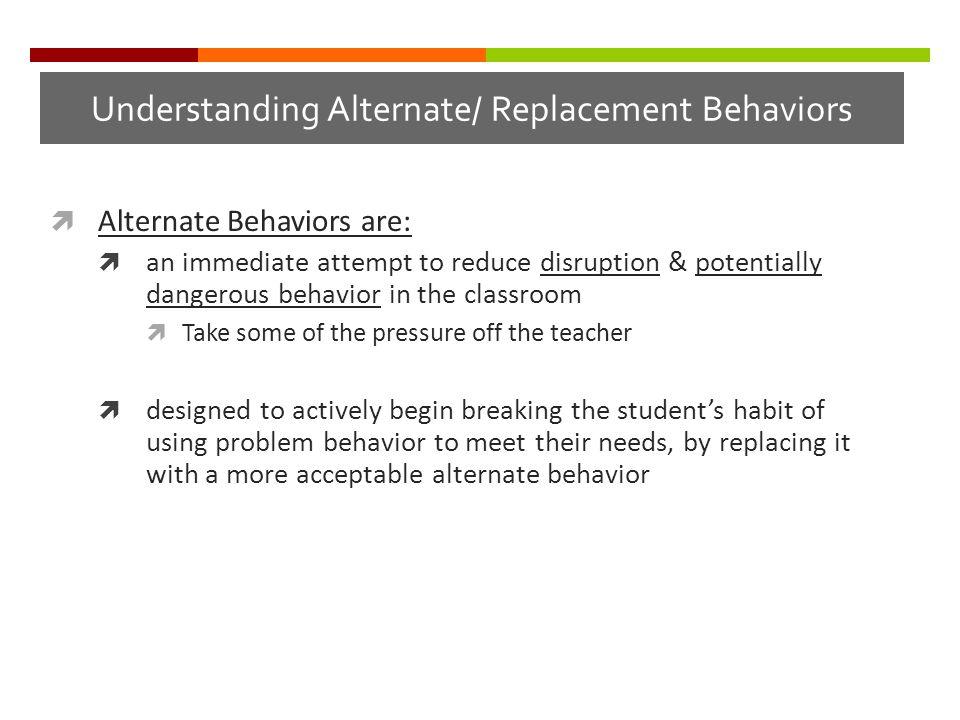 Understanding Alternate/ Replacement Behaviors