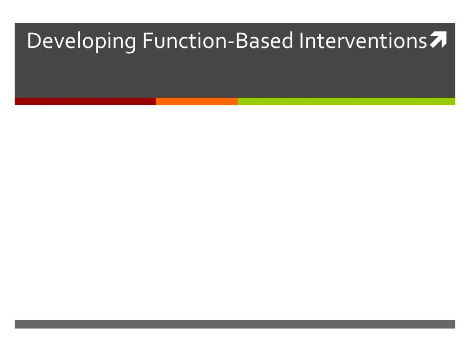 Developing Function-Based Interventions