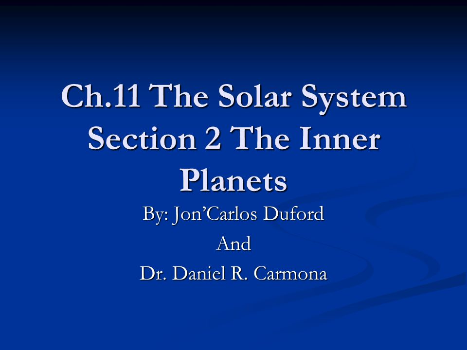 Ch.11 The Solar System Section 2 The Inner Planets